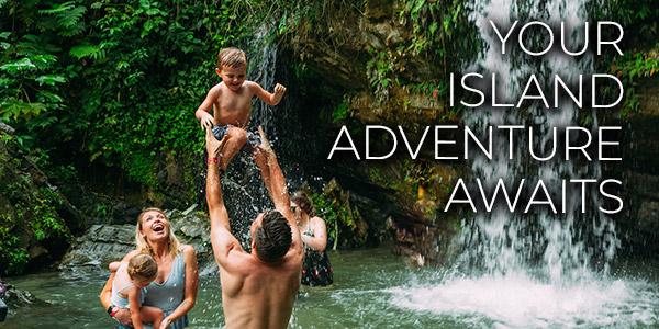 Your Island Adventure Awaits